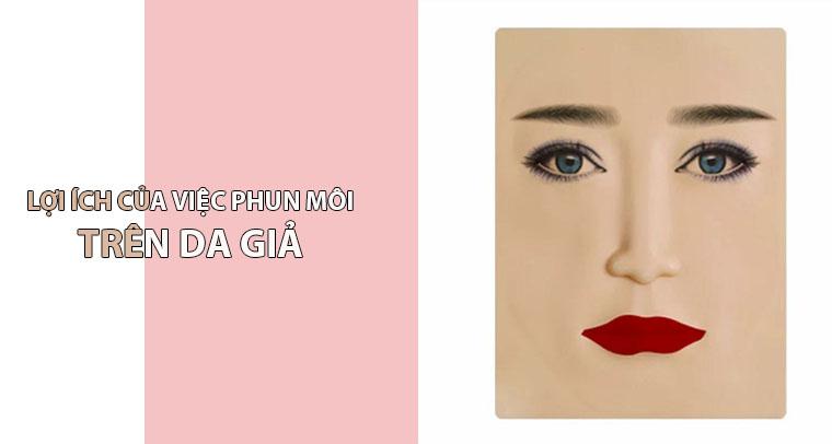 Lợi ích phun môi trên da giả