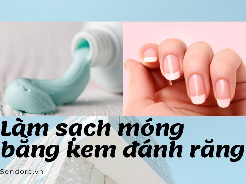 Làm sạch móng bằng kem đánh răng