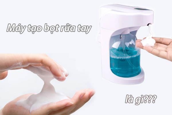 Máy tạo bọt rửa tay là gì?